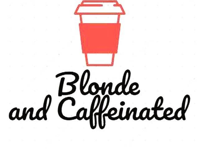 Blonde & Caffeinated
